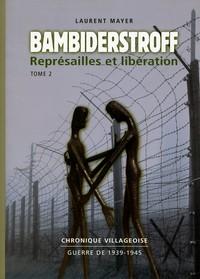 Bambiderstroff représailles et libération