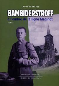 Bambiderstroff à l'ombre de la ligne Maginot